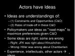 actors have ideas