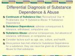differential diagnosis of substance dependence abuse