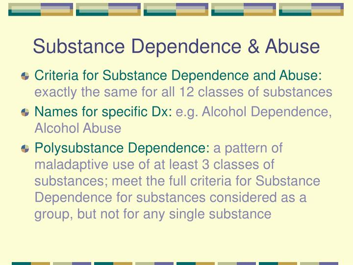 Substance dependence abuse