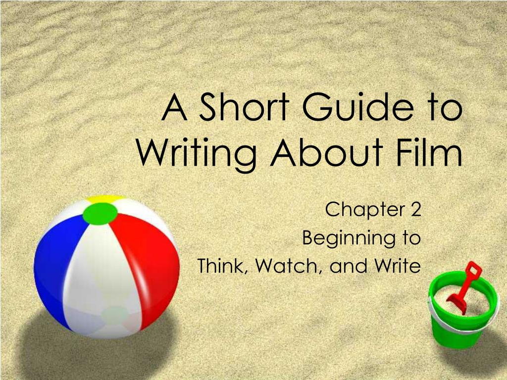 a short guide to writing about film l.