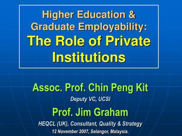 higher education graduate employability the role of private institutions n.