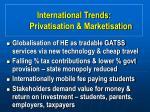 international trends privatisation marketisation