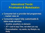 international trends privatisation marketisation11