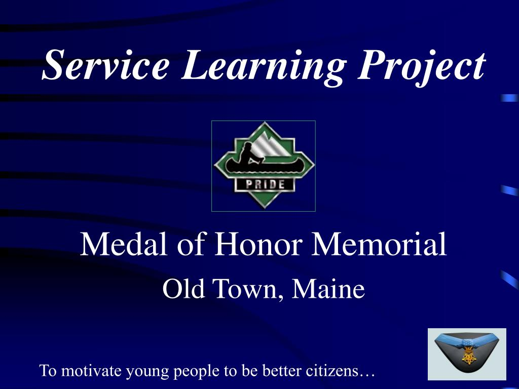 service learning project medal of honor memorial old town maine l.
