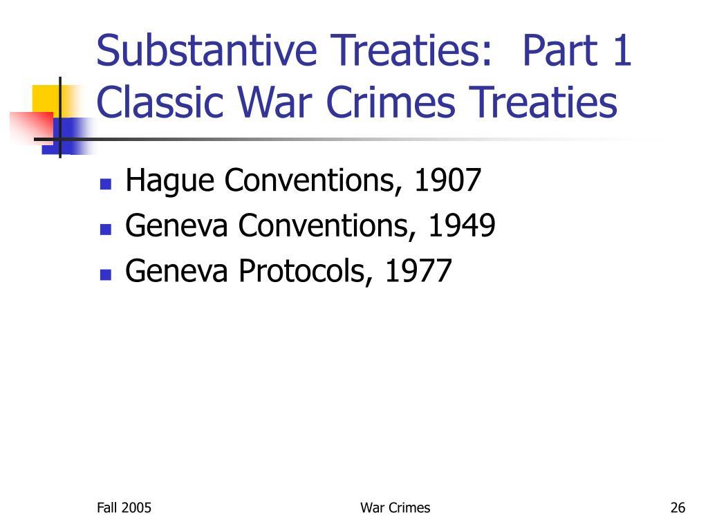 Substantive Treaties:  Part 1