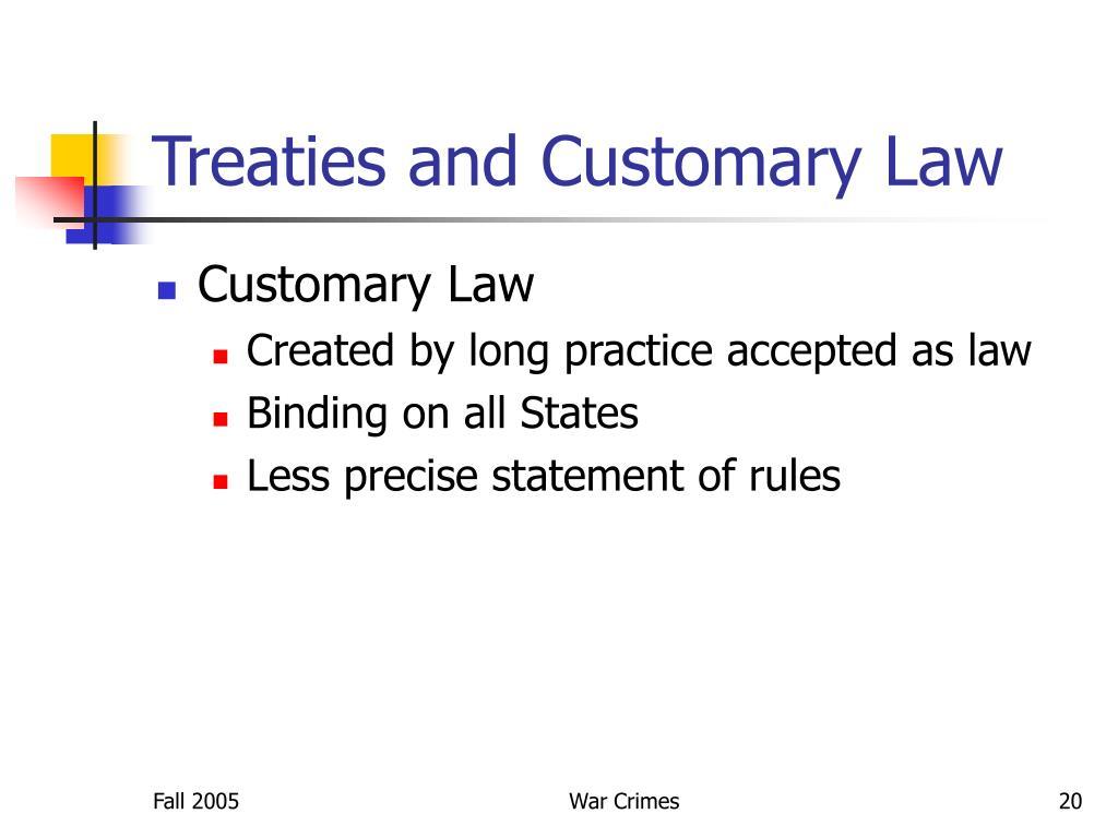 Treaties and Customary Law