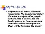spy vs spy goal