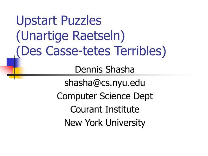 upstart puzzles unartige raetseln des casse tetes terribles n.