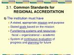 3 1 common standards for regional accreditation