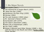 2 his major novels