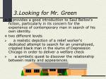 3 looking for mr green