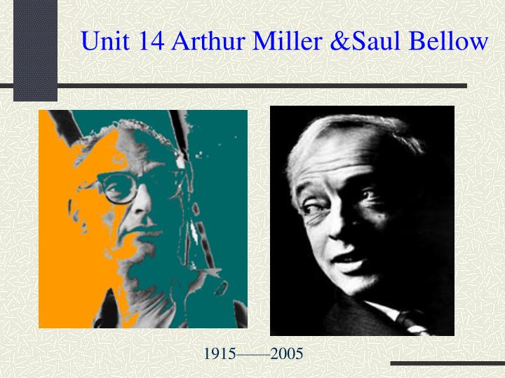unit 14 arthur miller saul bellow n.