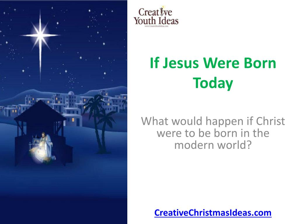 if jesus were born today l.