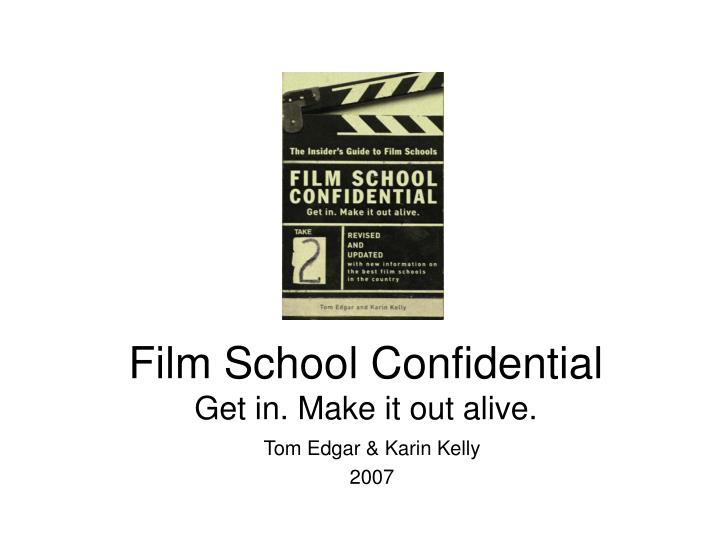 Film school confidential get in make it out alive
