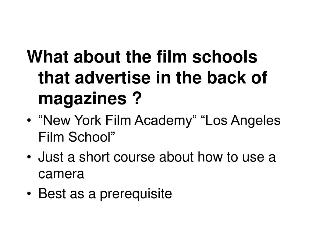 What about the film schools that advertise in the back of magazines ?