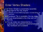 enter vertex shaders