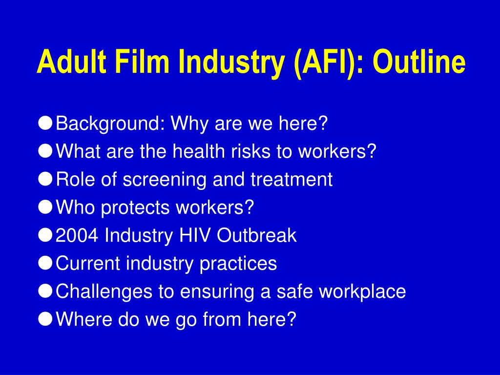 Adult Film Industry (AFI): Outline