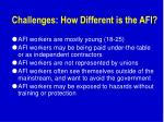 challenges how different is the afi