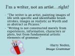 i m a writer not an artist right