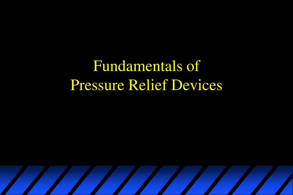 fundamentals of pressure relief devices l.