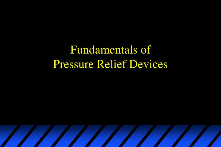 fundamentals of pressure relief devices n.