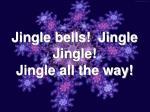 jingle bells jingle jingle jingle all the way10