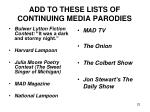 add to these lists of continuing media parodies