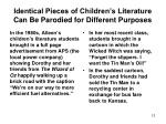 identical pieces of children s literature can be parodied for different purposes