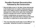 parodies illustrate deconstruction followed by re construction
