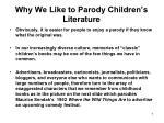 why we like to parody children s literature