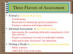 three flavors of assessment