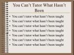 you can t tutor what hasn t been