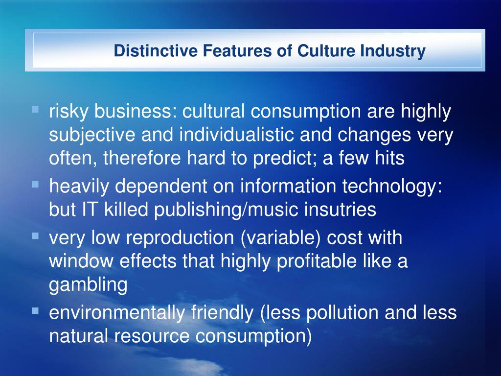 Distinctive Features of Culture Industry