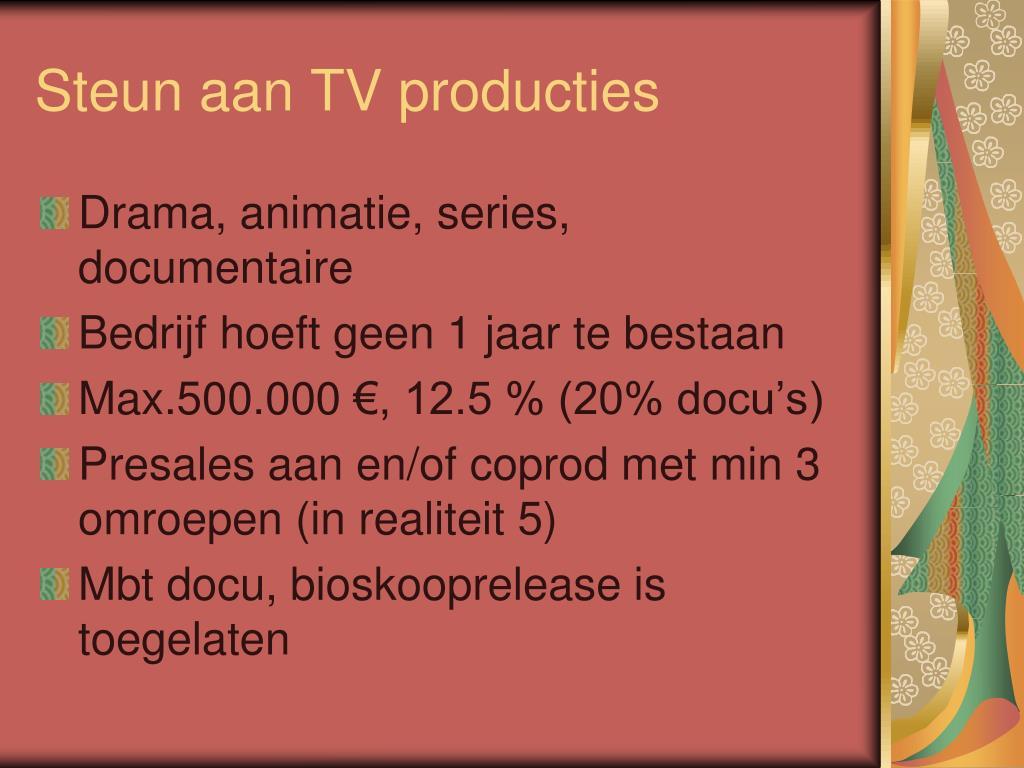 Steun aan TV producties