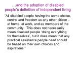 and the adoption of disabled people s definition of independent living