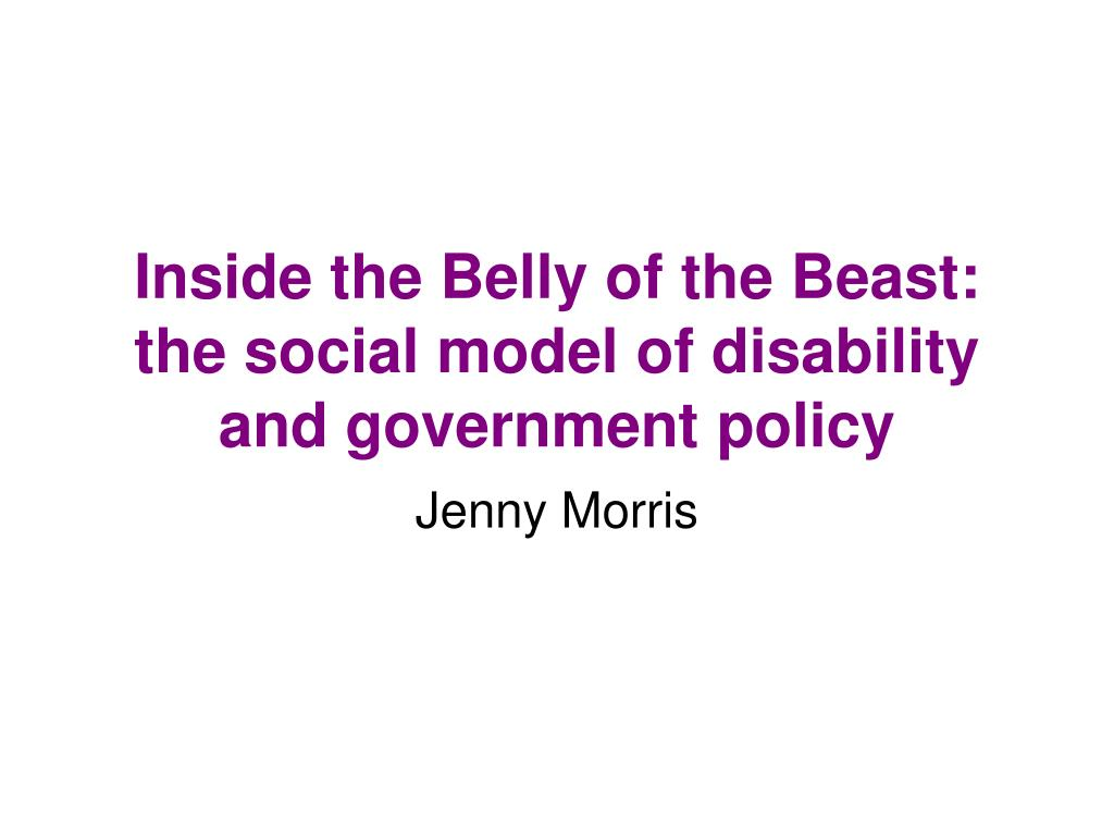 inside the belly of the beast the social model of disability and government policy l.