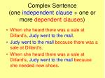 complex sentence one independent clause one or more dependent clauses