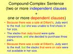 compound complex sentence two or more independent clauses one or more dependent clauses