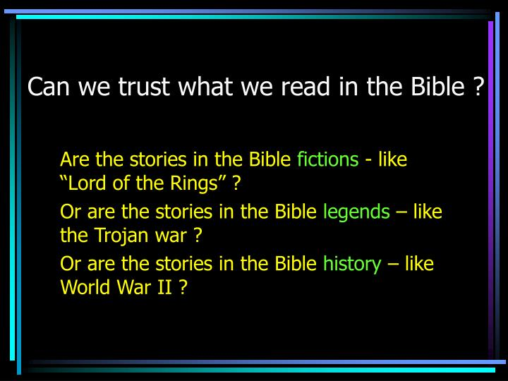 can we trust what we read in the bible n.