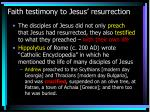 faith testimony to jesus resurrection