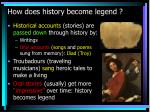 how does history become legend