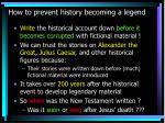how to prevent history becoming a legend