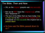 the bible then and now