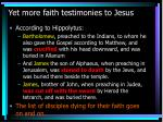 yet more faith testimonies to jesus