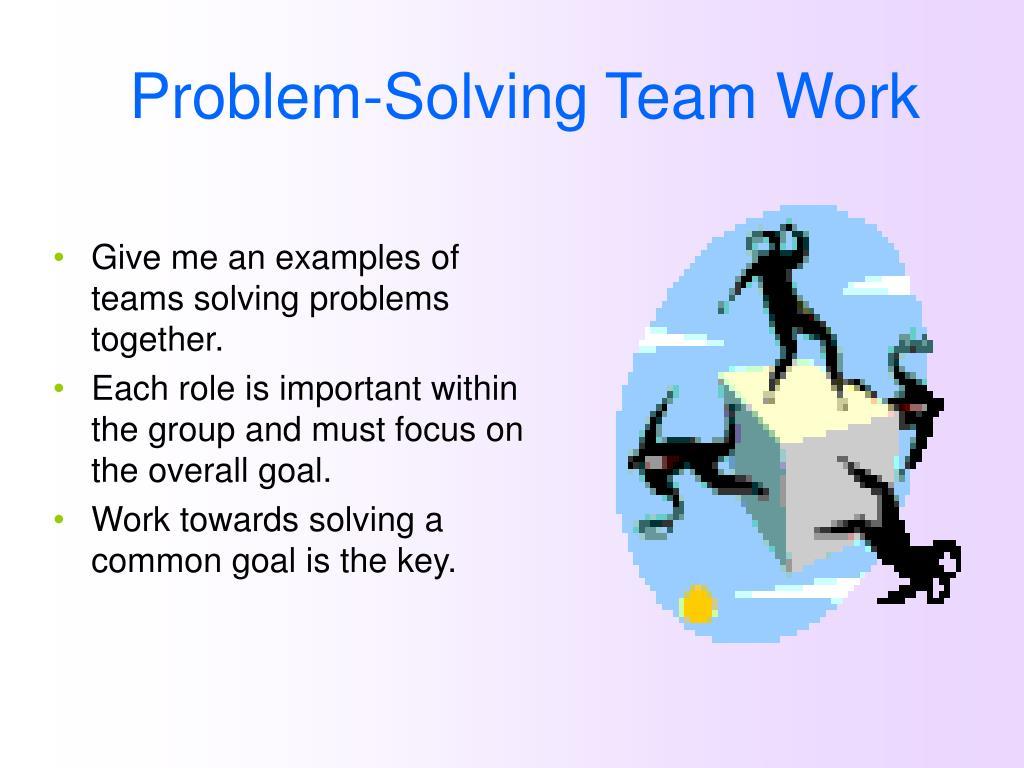 teamwork problem solving and team
