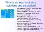 what is so important about solutions and saturation