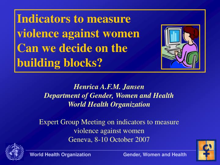 indicators to measure violence against women can we decide on the building blocks n.