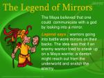 the legend of mirrors