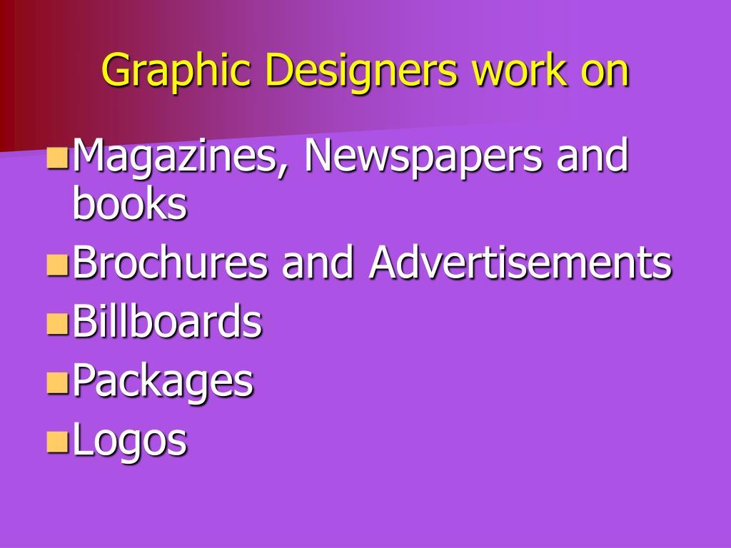 Graphic Designers work on