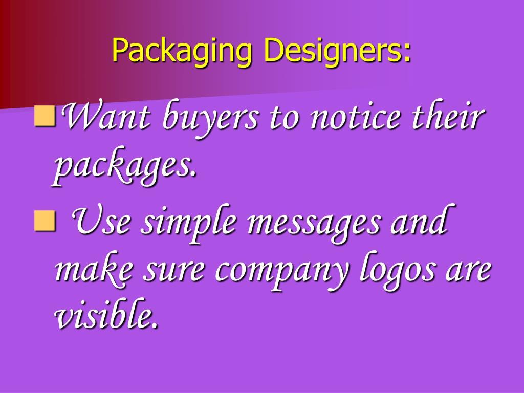 Packaging Designers: